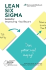 LEAN SIX SIGMA Guide for Improving Healthcare Cover Image