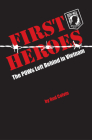 First Heroes: The POWs Left Behind in Vietnam Cover Image