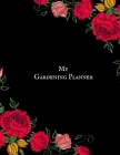 My Gardening Planner: Gardening Dairy & Calendar - Daily, Weekly & Monthly Planner - Garden Log Book - Seasonal Gardener's Guide with Record Cover Image