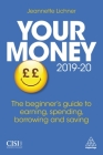 Your Money 2019-20: The Beginner's Guide to Earning, Spending, Borrowing and Saving Cover Image
