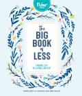 The Big Book of Less: Finding Joy in Living Lighter (Flow) Cover Image