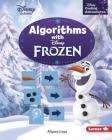 Algorithms with Disney Frozen (Disney Coding Adventures) Cover Image