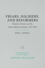 Friars, Soldiers, and Reformers: Hispanic Arizona and the Sonora Mission Frontier, 1767–1856 (Century Collection) Cover Image