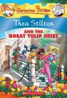Thea Stilton and the Great Tulip Heist (Thea Stilton #18): A Geronimo Stilton Adventure Cover Image