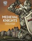 Medieval Knights: Europe's Fearsome Armored Soldiers Cover Image