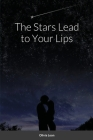 The Stars Lead to Your Lips Cover Image