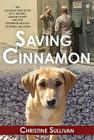 Saving Cinnamon: The Amazing True Story of a Missing Military Puppy and the Desperate Mission to Bring Her Home Cover Image
