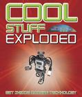Cool Stuff Exploded: Get Inside Modern Technology Cover Image