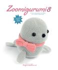 Zoomigurumi 8: 15 Cute Amigurumi Patterns by 13 Great Designers Cover Image