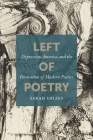Left of Poetry: Depression America and the Formation of Modern Poetics Cover Image