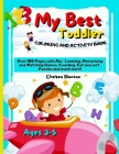 My Best Toddler Coloring and Activity Book Ages 3-5: Kids First Alphabet Pre-schoolers Learn and Develop Cover Image
