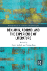 Benjamin, Adorno, and the Experience of Literature Cover Image