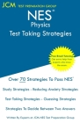 NES Physics - Test Taking Strategies: NES 308 Exam - Free Online Tutoring - New 2020 Edition - The latest strategies to pass your exam. Cover Image