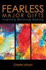 Fearless Major Gifts: Inspiring Meaning-Making Cover Image