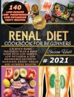Renal Diet Cookbook for Beginners: A Science-Based Treatment Plan & Food Guide with Low Sodium, Low Potassium & Low Phosphorus Recipes to Managing Kid Cover Image