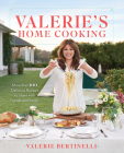 Valerie's Home Cooking: More Than 100 Delicious Recipes to Share with Friends and Family Cover Image