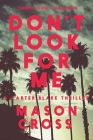 Don't Look for Me: A Carter Blake Thriller Cover Image