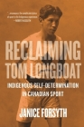 Reclaiming Tom Longboat: Indigenous Self-Determination in Canadian Sport Cover Image