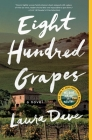 Eight Hundred Grapes: A Novel Cover Image