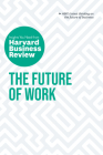The Future of Work: The Insights You Need from Harvard Business Review Cover Image