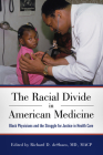 Racial Divide in American Medicine: Black Physicians and the Struggle for Justice in Health Care Cover Image