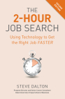 The 2-Hour Job Search, Second Edition: Using Technology to Get the Right Job Faster Cover Image