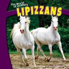 Lipizzans (World of Horses (Powerkids)) Cover Image