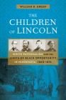 The Children of Lincoln: White Paternalism and the Limits of Black Opportunity in Minnesota, 1860–1876 Cover Image