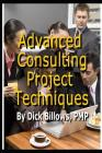 Advanced Consulting Project Techniques Cover Image