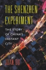 The Shenzhen Experiment: The Story of China's Instant City Cover Image