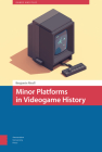 Minor Platforms in Videogame History Cover Image