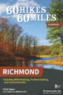 60 Hikes Within 60 Miles: Richmond: Including Williamsburg, Fredericksburg, and Charlottesville Cover Image