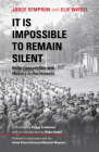 It Is Impossible to Remain Silent: Reflections on Fate and Memory in Buchenwald Cover Image