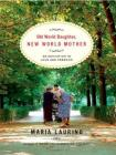 Old World Daughter, New World Mother: An Education in Love & Freedom Cover Image