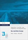 Das Maritime Europa: Werte - Wissen - Wirtschaft (Historische Mitteilungen - Beihefte #95) Cover Image