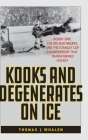 Kooks and Degenerates on Ice: Bobby Orr, the Big Bad Bruins, and the Stanley Cup Championship That Transformed Hockey Cover Image
