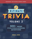 Ultimate Trivia, Volume 2: 840 More Fun and Challenging Trivia Questions Cover Image