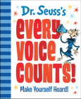 Dr. Seuss's Every Voice Counts!: Make Yourself Heard! Cover Image
