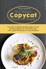 Most Delicious Copycat Recipes for Everyone: The Best Cookbook Recipes Guide To Cook Amazing Dishes At Home And Eat With Your Family Like In A Restaur Cover Image