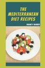 The Complete Mediterranean Diet: 25 Mediterranean Diets With Their Detailed Recipes Cover Image