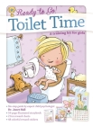Toilet Time: A Training Kit for Girls (Ready to Go!) Cover Image