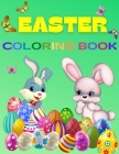 Easter Coloring Book For Kids Ages 4-8: Fun & Cool Easter Coloring Book for Boys and Girls with Unique Coloring Pages. Funny Happy Easter Little Rabbi Cover Image