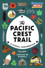 The Pacific Crest Trail: A Visual Compendium Cover Image