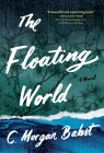 The Floating World: A Novel Cover Image