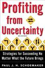 Profiting from Uncertainty: Strategies for Succeeding No Matter What the Future Brings Cover Image