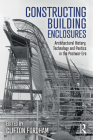 Constructing Building Enclosures: Architectural History, Technology and Poetics in the Postwar Era Cover Image