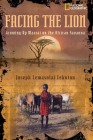 Facing the Lion: Growing Up Maasai on the African Savanna Cover Image