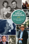 The Great Unknown: Japanese American Sketches Cover Image
