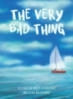 The Very Bad Thing: A Story of Recovery from Trauma Cover Image