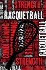 Racquetball Strength and Conditioning Log: Racquetball Workout Journal and Training Log and Diary for Player and Coach - Racquetball Notebook Tracker Cover Image